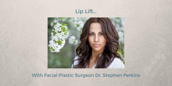 Indianapolis Plastic Surgeons | Dr. Stephen Perkins, MD 600-x-300-Web-News-SWP-Lips-4-9-21
